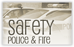 Safety - Police and Fire