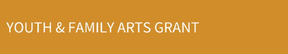 Youth and Family Arts Grant