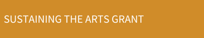 SUSTAINING THE ARTS GRANT