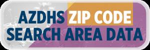 AZDHS Zip Code Search Area Data Button